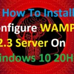 How To Install And Configure WAMP 3.2.3 Server On Windows 10 20H2
