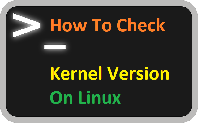 How to check Kernel version on Linux