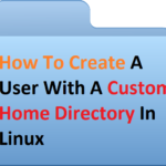 How To Create A User With A Custom Home Directory In Linux