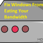 How To Fix Windows From Eating Your Bandwidth
