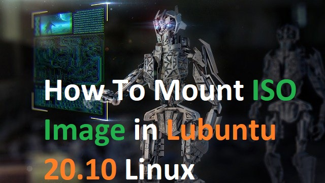 How To Mount ISO image in Lubuntu 20.10 Linux