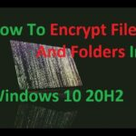 How To Encrypt Files And Folders In Windows 10 20H2 [& How To Decrypt Them]