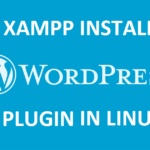 install xampp and wordpress in linux plugin