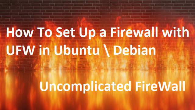 How To Set Up a Firewall with UFW