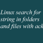Linux search for string in folders and files with ack