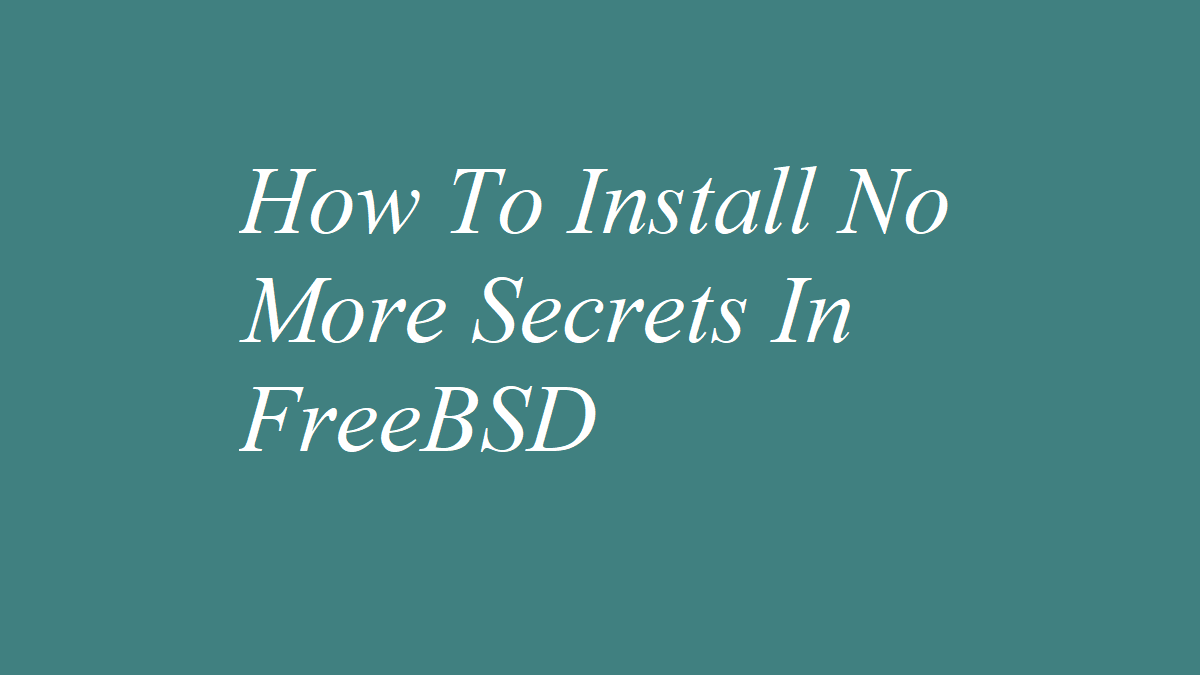 How To Install No More Secrets In FreeBSD