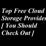 Top Free Cloud Storage Providers [ You Should Check Out ]