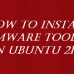 How To Install VMware Tools On Ubuntu 21.04