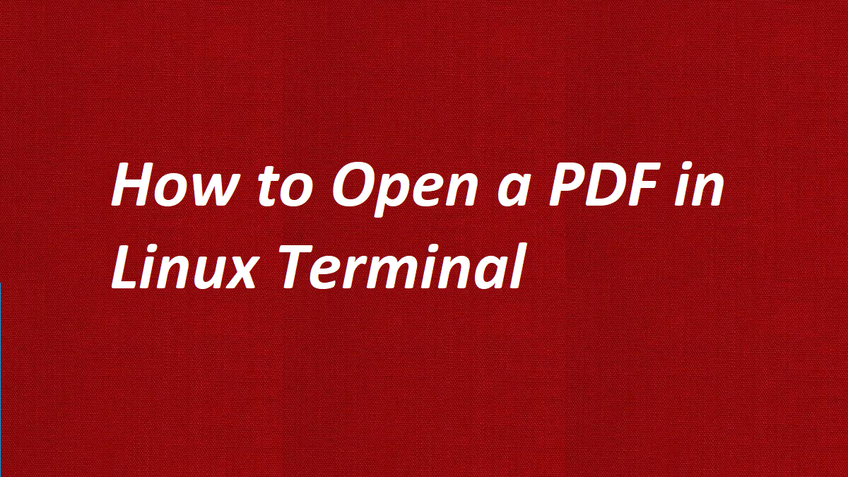 How to Open a PDF in Linux Terminal